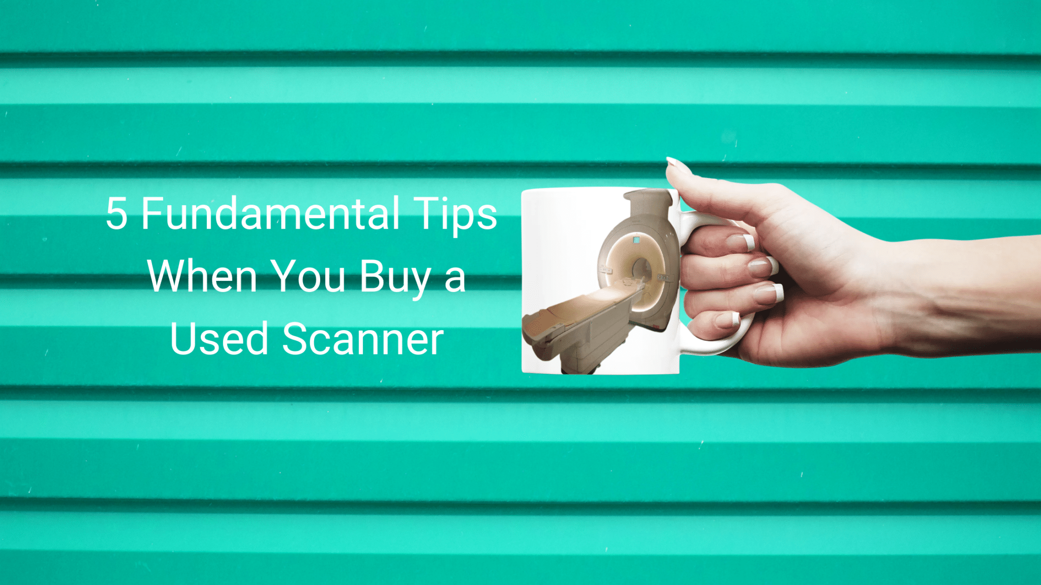 5 Fundamental Tips When You Buy a Used Scanner